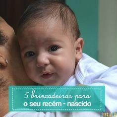 Os bebês podem brincar desde o nascimento. Veja 5 dicas de brincadeiras para fazer com o recém-nascido