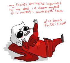 binart:  dave strider is a perfect tiny potato who must be protected at all costs