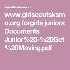 www.girlscoutsksmo.org forgirls juniors Documents Junior%20-%20Get%20Moving.pdf