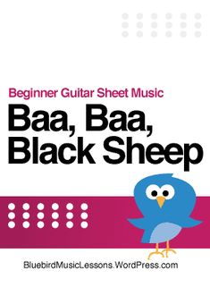 Baa Baa, Black Sheep - Print Beginner Guitar Sheet Music (TAB & Notation) - Bluebird Blog #guitarlessons Music Lessons For Kids, Music Lesson Plans, Piano Lessons, Kids Songs, Music Flashcards, Student Incentives, Music Theory Games, General Music Classroom, Music Tabs