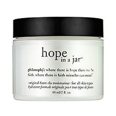 √ -- Philosophy Hope in a Jar - a nice moisturizer for under make-up and does a great job moisturizing in the winter.