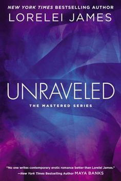 First Look: Lorelei James's Unraveled (March 3, 2015) by marilyn_porter