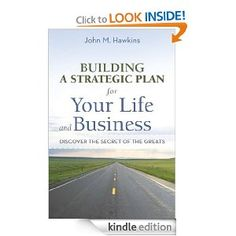 Book Review: Building A Strategic Plan For Your Life And Business By John Hawkins