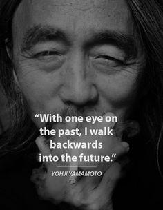 Image result for yohji yamamoto quotes