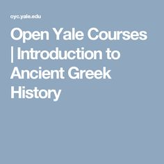 Open Yale Courses | Introduction to Ancient Greek History