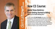 New CE Course on Dentaltown: Dental Sleep Medicine: From Getting Started to Billing. Filmed Live at Townie Meeting
