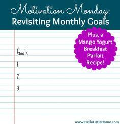Motivation Monday: Revisiting Monthly Goals + a Mango Yogurt Breakfast Parfait Recipe | Hello Little Home