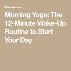 Morning Yoga: The 12-Minute Wake-Up Routine to Start Your Day