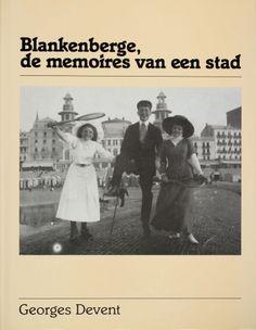 Blankenberge, de memoires van een stad - Georges Devent