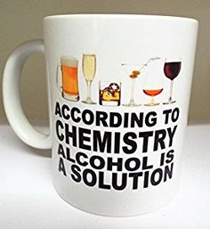 According to chemistry alcohol is a solution 11oz ceramic mug funny slgan xmas christmas: Amazon.co.uk: Kitchen & Home