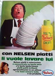 """""""I piatti-tti, i piatti-tti, con Nelsen Piatti li vuol lavare lui *SPATASCRASH*!"""" Jingle pubblicitari di cui non ci libereremo mai :D"""