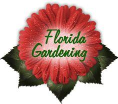 Florida Gardening - The Information Resource for Gardening