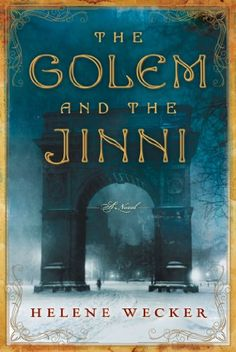 Book Review: The Golem and the Jinni by Helene Wecker - http://www.theloopylibrarian.com/book-review-the-golem-and-the-jinni-by-helene-wecker/