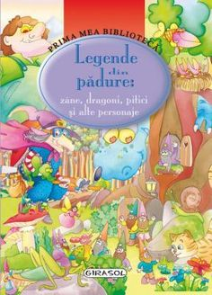 Legende din padure zane, dragoni, pitici si alte personaje