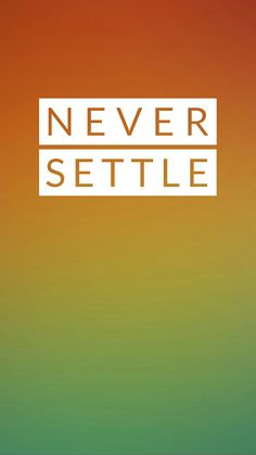 Never Settle Wallpapers, Oneplus Wallpapers, Galaxy Note, Cool Pictures, Samsung Galaxy, Letters, Design, Letter