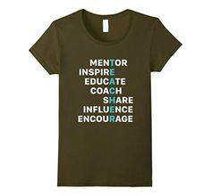 Women's Teacher Mentor Inspire Educate Coach T-shirt Birthday Gift XL Olive - Brought to you by Avarsha.com