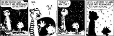 When thinking of the theme of fate vs. free will evident in Macbeth, I thought of Calvin and Hobbes and all of Calvin's philosophical ideals.