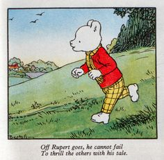 1920 - Rupert the bear by Mary Tourtel and Alfred Bestall.