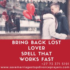Save marriage spells and prayers to solve marriage problems and to stop divorce. Solve all relationship problems, you can also get spells to cause divorce.