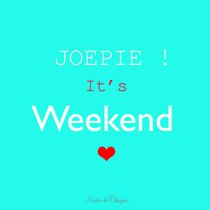 quote happy weekend #weekend #joepie #vrij #kiekelechique