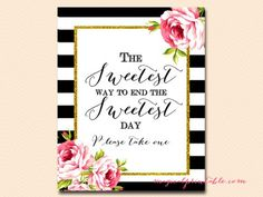sign-sweetest-way-to-end-day black stripes floral bridal shower sign wedding