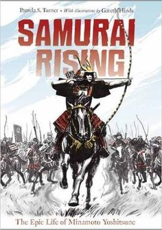 Review of the Day: Samurai Rising by Pamela S. Turner and Gareth Hinds — @fuseeight A Fuse #8 Production