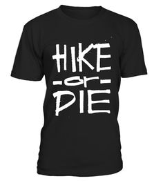 "# Hike or Die - Funny Hiker Hiking Outdoors T Shirt .  Special Offer, not available in shops      Comes in a variety of styles and colours      Buy yours now before it is too late!      Secured payment via Visa / Mastercard / Amex / PayPal      How to place an order            Choose the model from the drop-down menu      Click on ""Buy it now""      Choose the size and the quantity      Add your delivery address and bank details      And that's it!      Tags:"