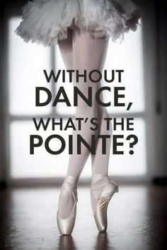Without dance, what's the pointe? Más