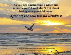 The soul has no wrinkles!