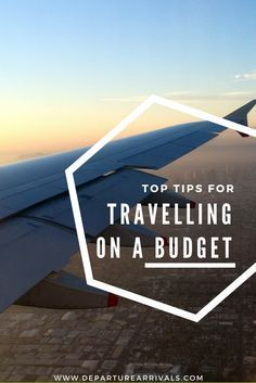 Top Tips For Travelling On a Budget - How To Save Money for Travels and Where To Buy The Cheapest Tickets