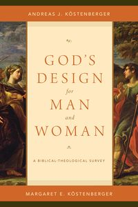 God's Design for Man and Woman: A Biblical-Theological Survey | Books | Crossway