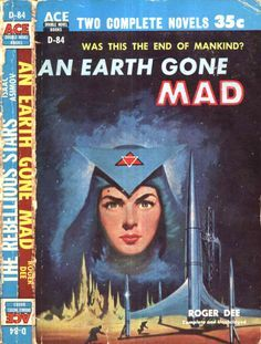 scificovers: An Earth Gone Madby Roger Dee 1954. Ace Double D-84. Cover art by Ed Valigursky.