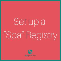 Make it ridiculously easy for people to give gifts to your spa - sometimes it can be as simple as having a spa wish list where your clients can easily request the services they love. #100 #spa #businessadvice #spaadvice #spalife #guide #spatips #tips #ebook #massage #skincare #nails #nailcare #dayspa #spaprofessional #businesstips #biztips #biztip #entrepreneur #entrepreneurial #businessowner #advice #tip #advicequotes #sales #branding #smallbiz #success #brandstandards #environment