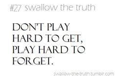 hard to forget Boy Quotes, Truth Quotes, Like You Quotes, Play Hard To Get, Girl Facts, Girlfriend Quotes, Lol So True, Describe Me, Swallow