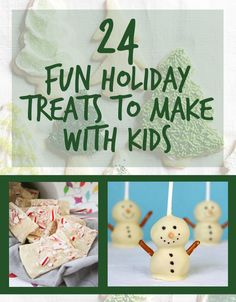Now that it's officially the holiday season, time to make some tasty treats with friends and family! | 24 Fun Holiday Treats To Make With Kids
