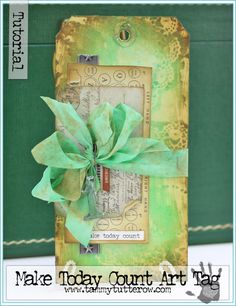 Tammy Tutterow Make Today  Count  Art Tag Tutorial   www.tammytutterow.com