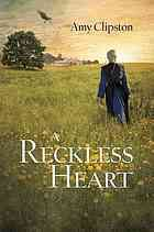 Reckless Heart: Under pressure to care for her siblings and household and work two jobs, sixteen-year-old Lydia gets tipsy on beer at a youth gathering, but keeping that secret from her Amish community on top of everything else may cause her to lose all that matters.