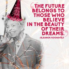 Eleanor Roosevelt | 14 Quotes To Inspire Your New Year's Resolutions For 2014