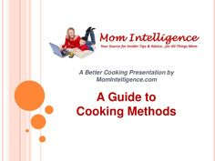 Cooking Methods - The Many Ways to Cook by momintelligence via slideshare