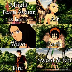 Alright Team avatar is back air water earth fire sword and fan