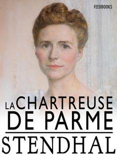 La Chartreuse de Parme de Stendhal ! Télécharger en EPUB, aussi disponible pour Kindle et en PDF