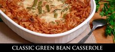 Classic Green Bean Casserole : Taste of Southern Veggie Side Dishes, Food Dishes, Main Dishes, Casserole Dishes, Casserole Recipes, Classic Green Bean Casserole, Greenbean Casserole Recipe, Frozen Green Beans, Thanksgiving Recipes