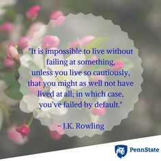 """""""It is impossible to live without failing at something, unless you live so cautiously, that you might as well not have lived at all; in which case, you've failed by default."""" Inspiration from J. Without Fail, Brighten Your Day, Monday Motivation, Fails, Verses, Prayers, Encouragement, Quotes, Sky"""