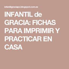 INFANTIL de GRACIA: FICHAS PARA IMPRIMIR Y PRACTICAR EN CASA