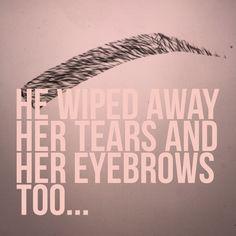 Eyebrow quotes                                                       …