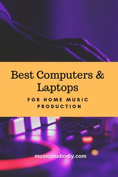 The Best Computers for Home Music Production - Music Studio DIY Laptop For Music Production, Music Production Equipment, Recording Studio Equipment, Recording Studio Setup, Dj Equipment, Music Production Studio, Music Studio Decor, Home Studio Music, Home Music Studios