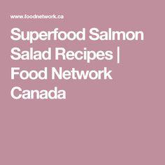 Superfood Salmon Salad Recipes   Food Network Canada