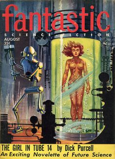 scificovers: Two of my favorite subjects: robots and girls in glass tubes.Fantastic August 1955. Cover by Ed Valigursky.