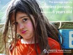 http://helpinghandhouse.org The shocking truth about homelessness is that it's kids who pay the most. The average age of a homeless person in America is 6 years old. #homelessness #poverty #kids