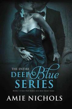 Deep Blue - The Complete Series (Deep Blue #1-3) by Amie Nichols